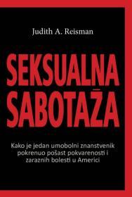 Seksualna sabotaža / Judith A. Reisman