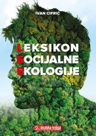 Leksikon socijalne ekologije /Ivan Cifrić /Školska knjiga 1/2013.
