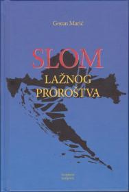 Goran Marić: ''SLOM LAŽNOG PROROŠTVA''
